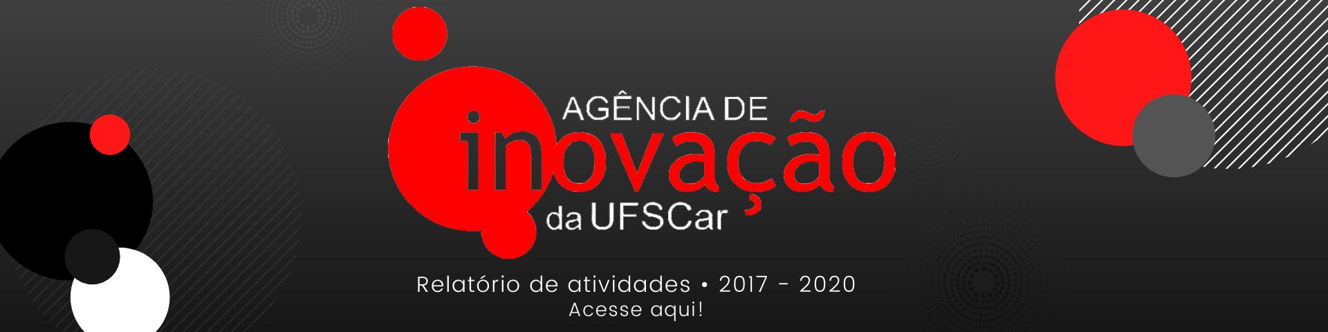 Agência de Inovação da UFSCar divulga Relatório de Atividades 2017-2020